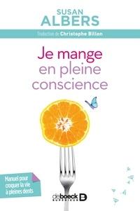 Christophe Billon et Susan Albers - Je mange en pleine conscience.