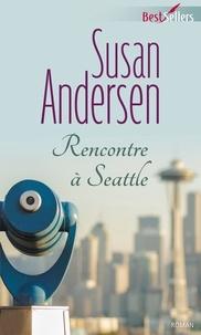 Susan Andersen - Rencontre à Seattle.
