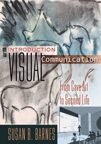 Susan b. Barnes - An Introduction to Visual Communication - From Cave Art to Second Life.