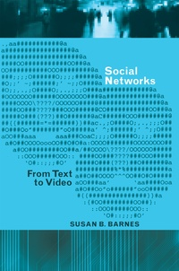 Susan b. Barnes - Social Networks - From Text to Video.