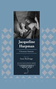 Susan Bainbrigge - Jacqueline Harpman - L'Aventure littéraire.
