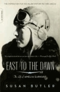 Susan Butler - East to the Dawn: The Life of Amelia Earhart.