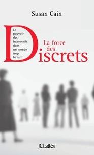 Susan Cain - La force des discrets - Le pouvoir des introvertis dans un monde trop bavard.