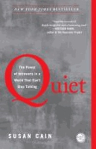 Susan Cain - Quiet - The Power of Introverts in a World That Can't Stop Talking.