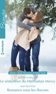 Susan Carlisle et Amy Ruttan - Le séducteur du Manhattan Mercy - Romance sous les flocons.