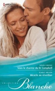 Susan Carlisle et Scarlet Wilson - Sous le charme du Dr Campbell ; Miracle au réveillon.