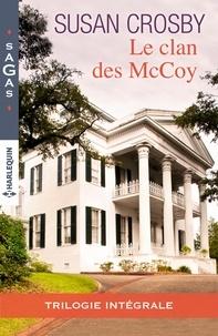 Susan Crosby - Le clan des McCoy - Le clan des McCoy : trilogie intégrale.