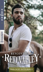 Susan Crosby - Rencontres à Red Valley - Rendez-vous avec son ennemi ; Un rêve à partager ; Un plaisir insensé.
