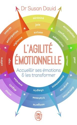 L'agilité émotionnelle. Accueillir ses émotions et les transformer