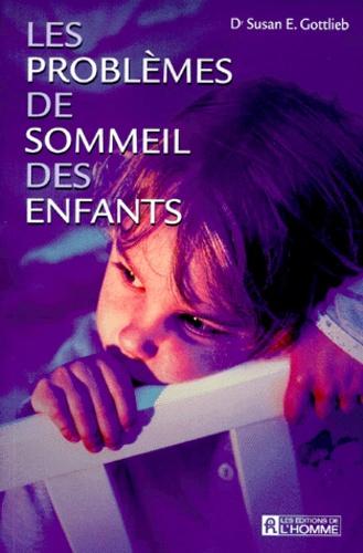 Susan-E Gottlieb - Les problèmes de sommeil des enfants.