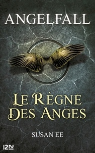 Susan Ee - Angelfall Tome 2 : Le règne des anges.