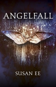 Susan Ee - Penryn and the End of Days 01. Angelfall.