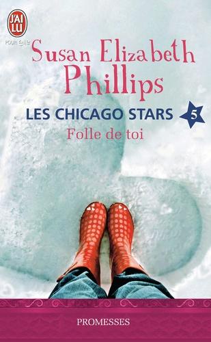 Susan Elizabeth Phillips - Les Chicago Stars Tome 5 : Folle de toi !.