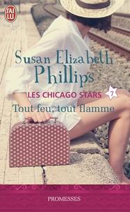 Susan Elizabeth Phillips - Les Chicago Stars Tome 7 : Tout feu, tout flamme.