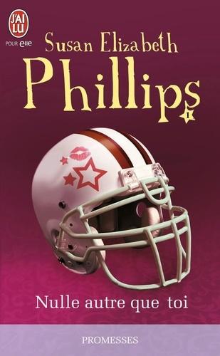 Susan Elizabeth Phillips - Les Chicago Stars Tome 1 : Nulle autre que toi.