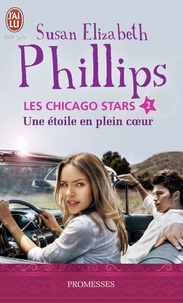 Susan-Elizabeth Phillips - Les Chicago Stars Tome 2 : Une étoile en plein coeur.