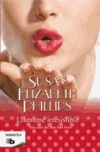 Susan Elizabeth Phillips - Llmame Irresistible = Call Me Irresistible.
