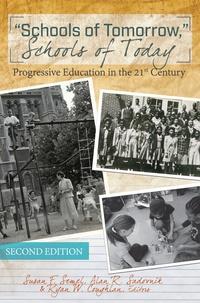 Susan f. Semel et Ryan w. Coughlan - «Schools of Tomorrow,» Schools of Today - Progressive Education in the 21st Century – Second Edition.