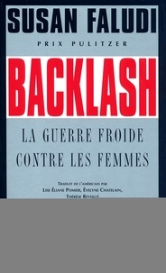Susan Faludi - Backlash - La guerre froide contre les femmes.