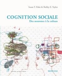 Susan Fiske et Shelley Taylor - Cognition sociale - Des neurones à la culture.