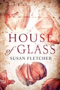 Susan Fletcher - House of Glass.