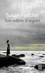 Susan Fletcher - Les reflets d'argent.