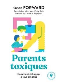 Susan Forward - Parents toxiques - Comment échapper à leur emprise.
