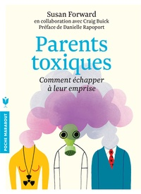 Susan Forward - Parents toxiques - Comment échapper à leur emprise.