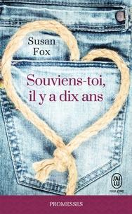 Susan Fox - Souviens-toi, il y a dix ans.