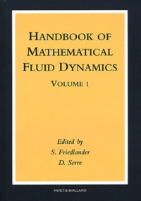 Susan Friedlander et Denis Serre - Handbook of Mathematical Fluid Dynamics - Volume 1.