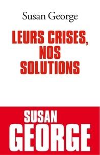 Susan George et Susan George - Leurs crises, nos solutions.