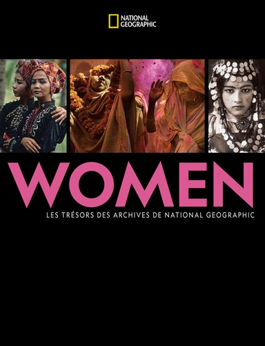 Women. Les trésors des archives de National Geographic