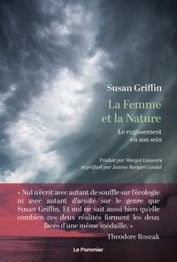 Susan Griffin - La Femme et la Nature - Le rugissement en son sein.