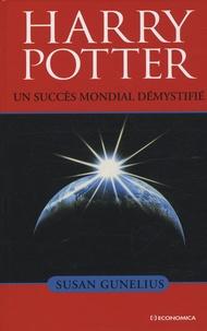 Susan Gunelius - Harry Potter - Un succès mondial démystifié.