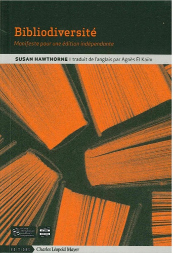 Susan Hawthorne - Bibliodiversité - Manifeste pour une édition indépendante.