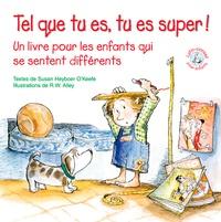 Susan Heyboer O'Keefe - Tel que tu es, tu es super ! - Un livre pour les enfants qui se sentent différents.