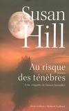 Susan Hill - Au risque des ténèbres - Une enquête de Simon Serrailler.