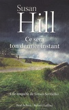 Susan Hill - Ce sera ton dernier instant - Une enquête de Simon Serrailler.