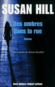 Susan Hill - Des ombres dans la rue - Une enquête de Simon Serrailler.