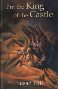 Susan Hill - I'm the King of the Castle.