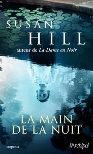 Susan Hill - La main de la nuit.