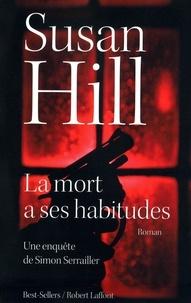 Susan Hill - La mort a ses habitudes - Une enquête de Simon Serrailler.