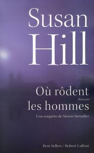 Susan Hill - Où rodent les hommes - Une enquête de Simon Serrailler.