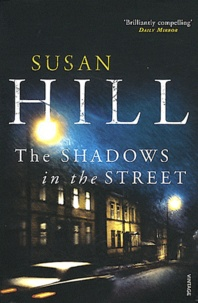 Susan Hill - The Shadows in the Street.