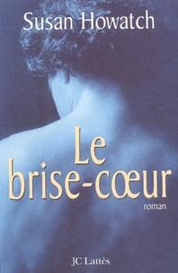 Susan Howatch - Le brise-coeur.