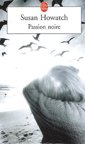 Susan Howatch - Passion noire.