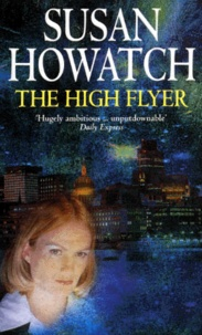 Susan Howatch - The High Flyer.