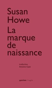 Susan Howe - La marque de naissance.