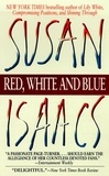 Susan Isaacs - Red, White and Blue.