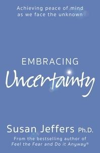 Susan Jeffers - Embracing Uncertainty.